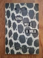 Nora Iuga - Vina nu e a mea (1967, volum de debut)