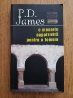 Anticariat: P. D. James - O meserie nepotrivita pentru o femeie