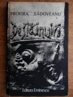 Anticariat: Profira Sadoveanu - Destainuiri