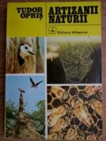Anticariat: Tudor Opris - Artizanii naturii