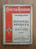 Anticariat: Tudor Teodorescu Braniste - Domnul Negoita sau Individul impotriva statului (1932)