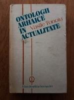Anticariat: Vasile Tonoiu - Ontologii arhaice in actualitate