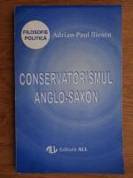 Anticariat: Adrian Paul Iliescu - Conservatorismul anglo-saxon