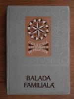 Anticariat: Al. I. Amzulescu - Balada familiala. Tipologie si corpus de texte poetice
