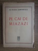 Anticariat: Alexandru Duiliu Zamfirescu - Pe cai de miazazi (1930)