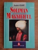 Andre Clot - Soliman Magnificul
