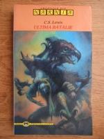 Anticariat: C. S. Lewis - Ultima batalie