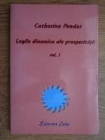 Anticariat: Catherine Ponder - Legile dinamice ale prosperitatii (volumul 1)