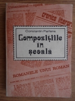 Anticariat: Constantin Parfene - Compozitiile in scoala