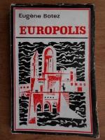 Anticariat: Eugene Botez - Europolis