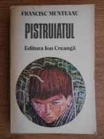 Anticariat: Francisc Munteanu - Pistruiatul
