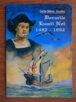 Galia Maria Gruder - Darurile lumii noi 1492-1992