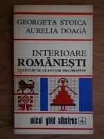 Anticariat: Georgeta Stoica - Interioare romanesti. Tesaturi si cusaturi decorative