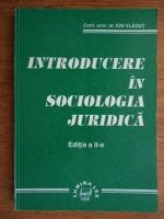 Ion Vladut - Introducere in sociologia juridica