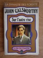 Anticariat: John Galsworthy - Sur l'autre rive