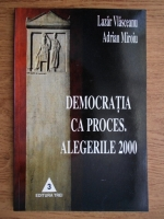 Anticariat: Lazar Vlasceanu - Democratia ca proces. Alegerile 2000