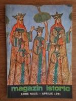 Anticariat: Magazin istoric anul XXV, nr. 4(289), aprilie 1991