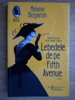 Anticariat: Melanie Benjamin - Lebedele de pe Fifth Avenue