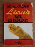 Anticariat: Michael Livezeanu - Liana. Fata de proxenet