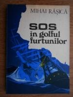 Mihai Rasica - S.O.S. in golful furtunilor