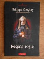 Anticariat: Philippa Gregory - Regina rosie