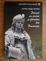 Anticariat: Victoria Dragu Dimitriu - Povesti cu statui si fantani din Bucuresti