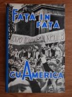 Anticariat: A. Adjubei - Fata in fata cu America. Relatare despre vizita lui N.S. Hrusciov in SUA