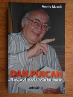 Anticariat: Annie Musca - Dan Puican. Radio-ul este viata mea