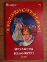 Barbara Cartland - Mesagera dragostei