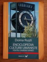 Doina Rusti - Enciclopedia culturii umaniste pentru oameni grabiti