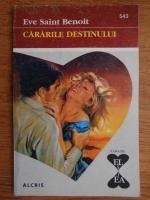 Anticariat: Eve Saint Benoit - Cararile destinului