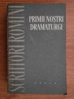 Florin Tornea - Primii nostri dramaturgi