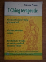 Francisc Prade - I Ching terapeutic