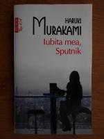 Haruki Murakami - Iubita mea, Sputnik (Top 10+)