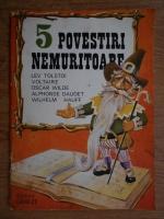 Ion Vaduva Poenaru - 5 povestioare nemuritoare. Tolstoi, Voltaire, Wilde, Daudet, Hauff