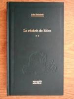 Anticariat: John Steinbeck - La rasarit de Eden (volumul 2, Adevarul)