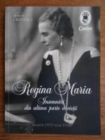 Sorin Cristescu - Regina Maria. Insemnari din ultima parte a vietii