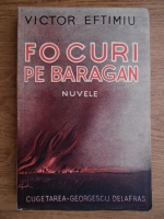 Anticariat: Victor Eftimiu - Focuri pe Baragan (1940)