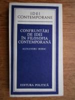Alexandru Boboc - Confruntari de idei in filosofia contemporana