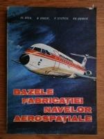 Alexandru Nica, N. Gugui, P. Iliescu - Bazele fabricatiei navelor aerospatiale