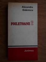 Alexandru Odobescu - Foiletoane (volumul 2)