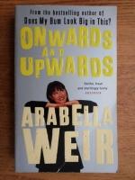 Anticariat: Arabella Weir - Onwards and upwards