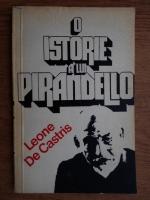Anticariat: Arcangelo Leone De Castris - O istorie a lui Pirandello