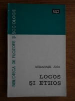 Athanase Joja - Logos si Ethos