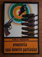 Anticariat: Carlo Manzoni - Aventurile unui detectiv particular