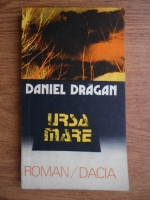 Anticariat: Daniel Dragan - Ursa mare