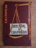 Anticariat: E. Cerneak - Judecatori si conspiratori