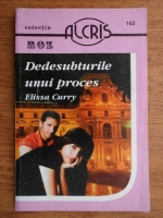 Anticariat: Elissa Curry - Dedesubturile unui proces
