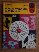 Anticariat: G. Folescu - Marea aventura a atomului