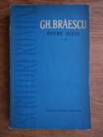 Gh. Braescu - Opere alese (volumul 2)